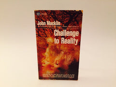 Challenge to Reality by John Macklin 1968 Paperback - LaCreeperie