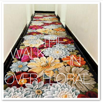 THE WALK IN OVER FLORAL