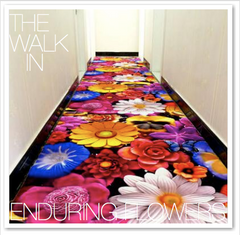 THE WALK IN ENDURING FLOWERS
