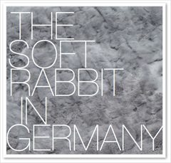 THE SOFT RABBIT IN GERMANY