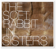 THE SOFT RABBIT IN SISTERS