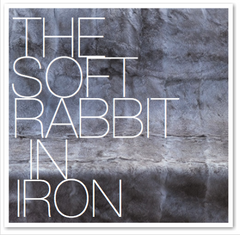 THE SOFT RABBIT IN IRON