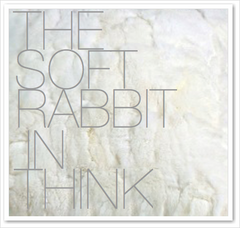 THE SOFT RABBIT IN THINK