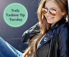 truly fashion tip tuesday