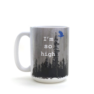 I'm So High Ceramic Mug by Two Little Fruits