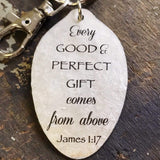 James 1:17 Every Good and Perfect Gift comes from above Spoon Pendant Keychain from Kyleemae Designs
