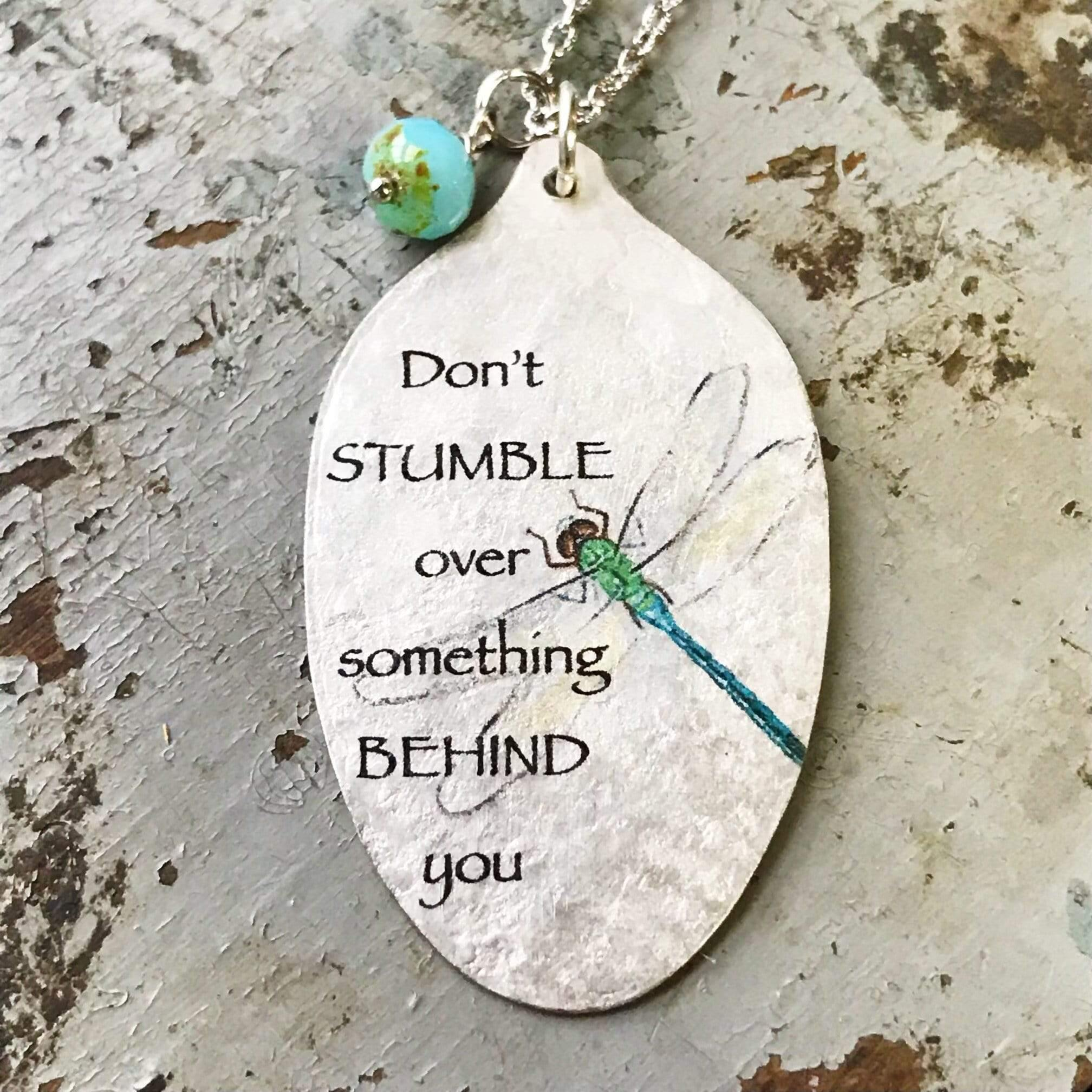 Don't Stumble Over Something Behind You Necklace - Inspiring Spoon Jewelry