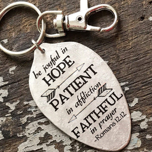 Be joyful in hope, patient in affliction, faithful in prayer Romans 12:12 Scripture Keychain