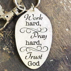 Work Hard, Pray Hard, Trust God spoon pendant keychain by Kyleemae Designs, Religious Inspirational Keychain, Inspirational Gift