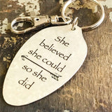 She believed she could so she did Keychain, Spoon Accessory, Inspirational Gift, Inspiring Jewelry