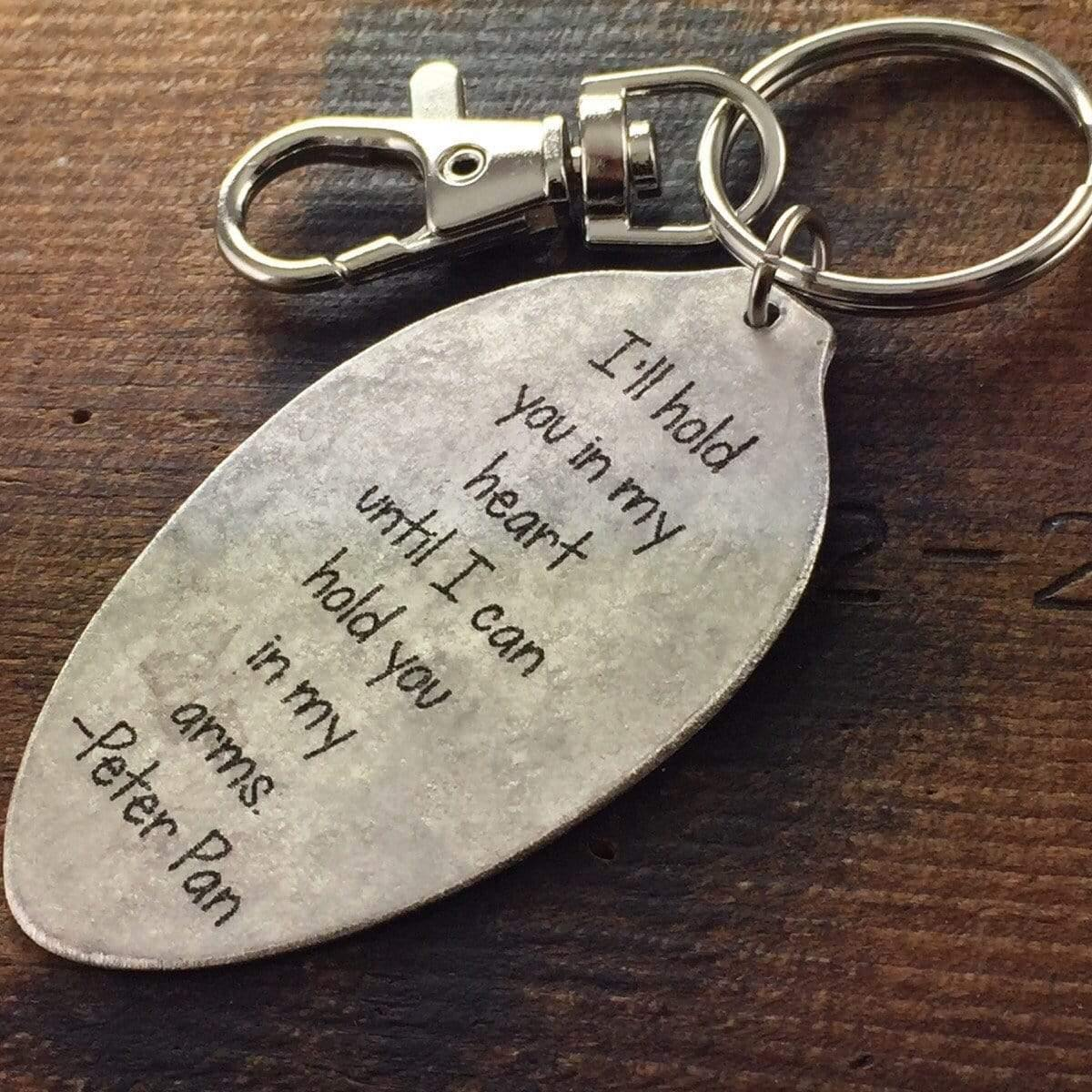 Peter Pan Quote Keychain Ill Hold You In My Heart Spoon Keychain