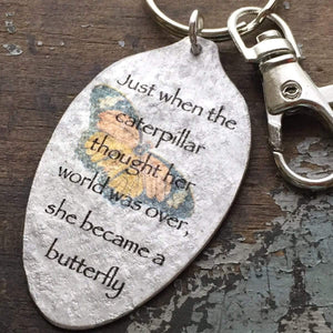 Just when the caterpillar thought her world was over, she became a butterfly Keychain, Silverware Jewelry, Spoon Keychain, Inspiring Gift