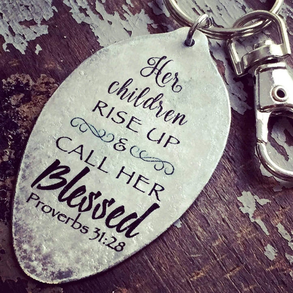 Her Children Arise and Call Her Blessed Proverbs 31:28 Keychain