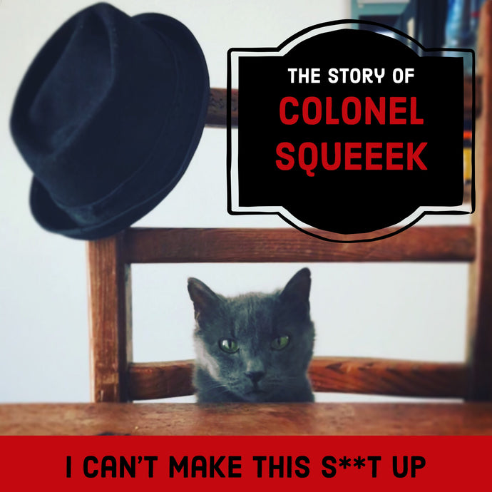 The Story of Colonel Squeeek