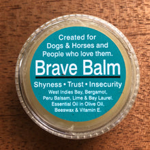 Brave Balm - For dogs, horses, people who love them