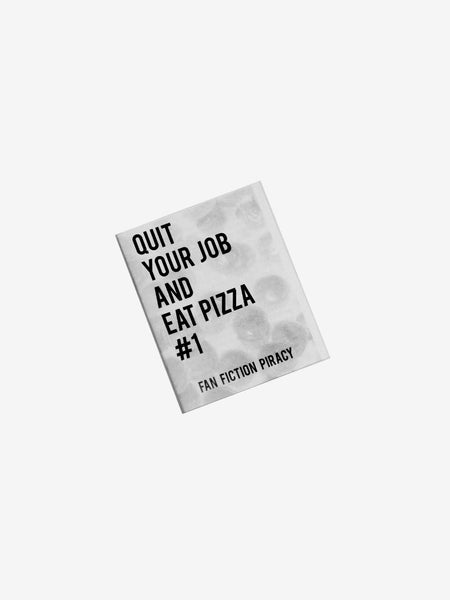 Quit Your Job and Eat Pizza #1