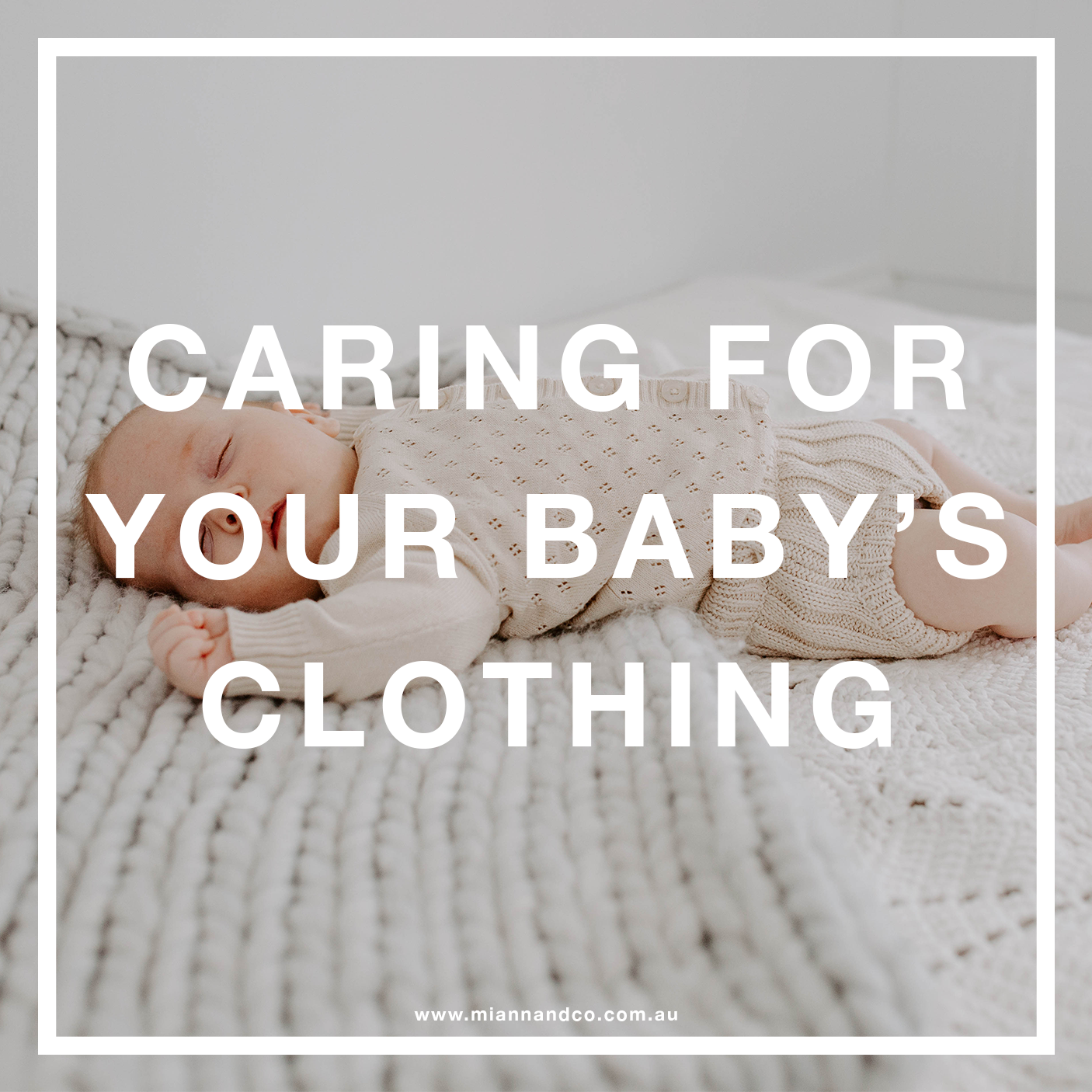 CARING FOR YOUR BABY'S CLOTHING