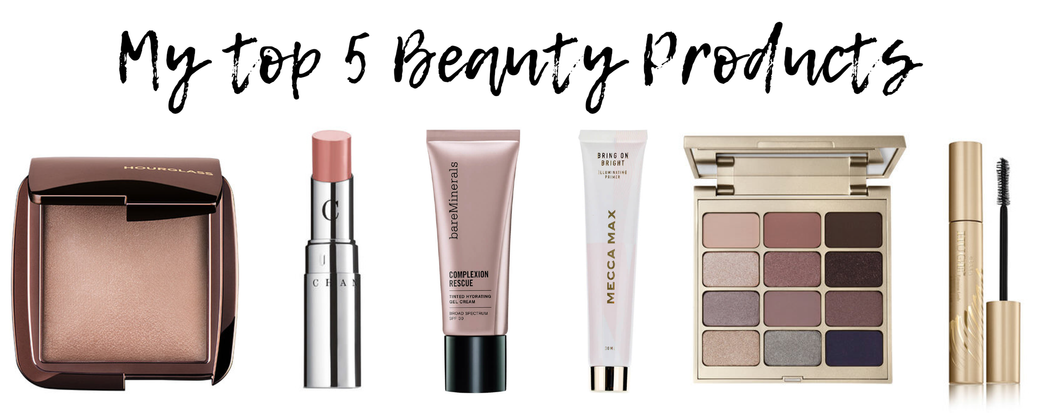 my top 5 beauty products