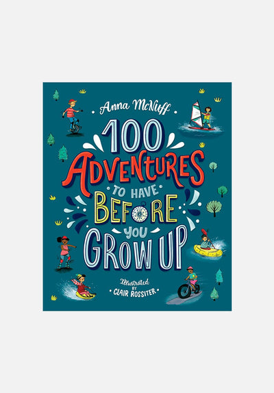 '100 Adventures to Have Before You Grow Up' by Anna McNuff