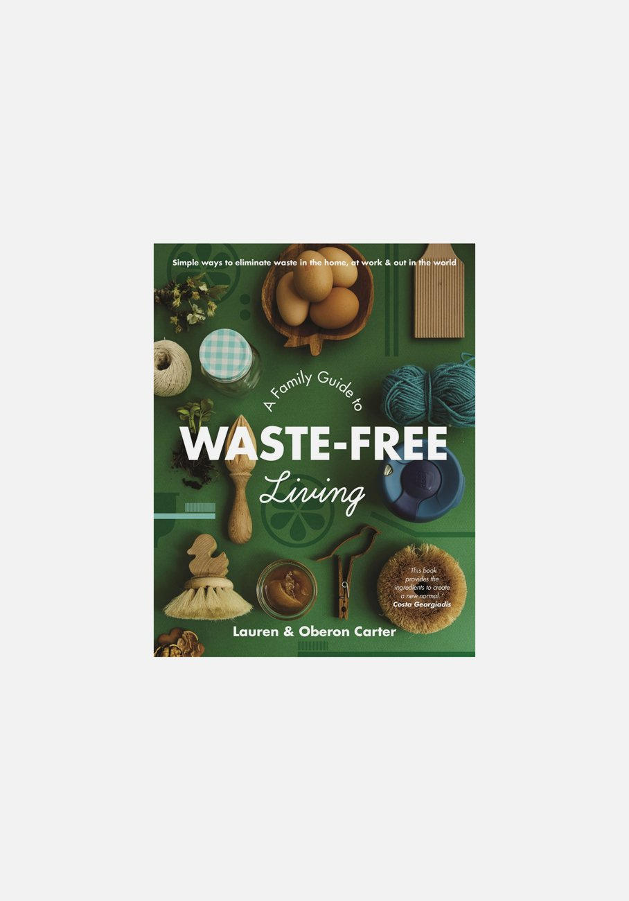 'A Family Guide to Waste-Free Living' by Lauren & Oberon Carter