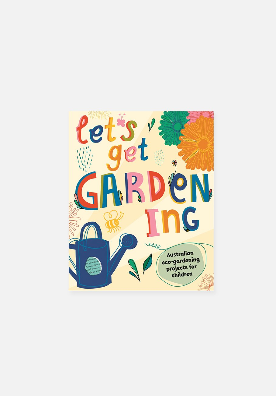 'Let's Get Gardening - Australian Eco-gardening Projects for Children' By DK