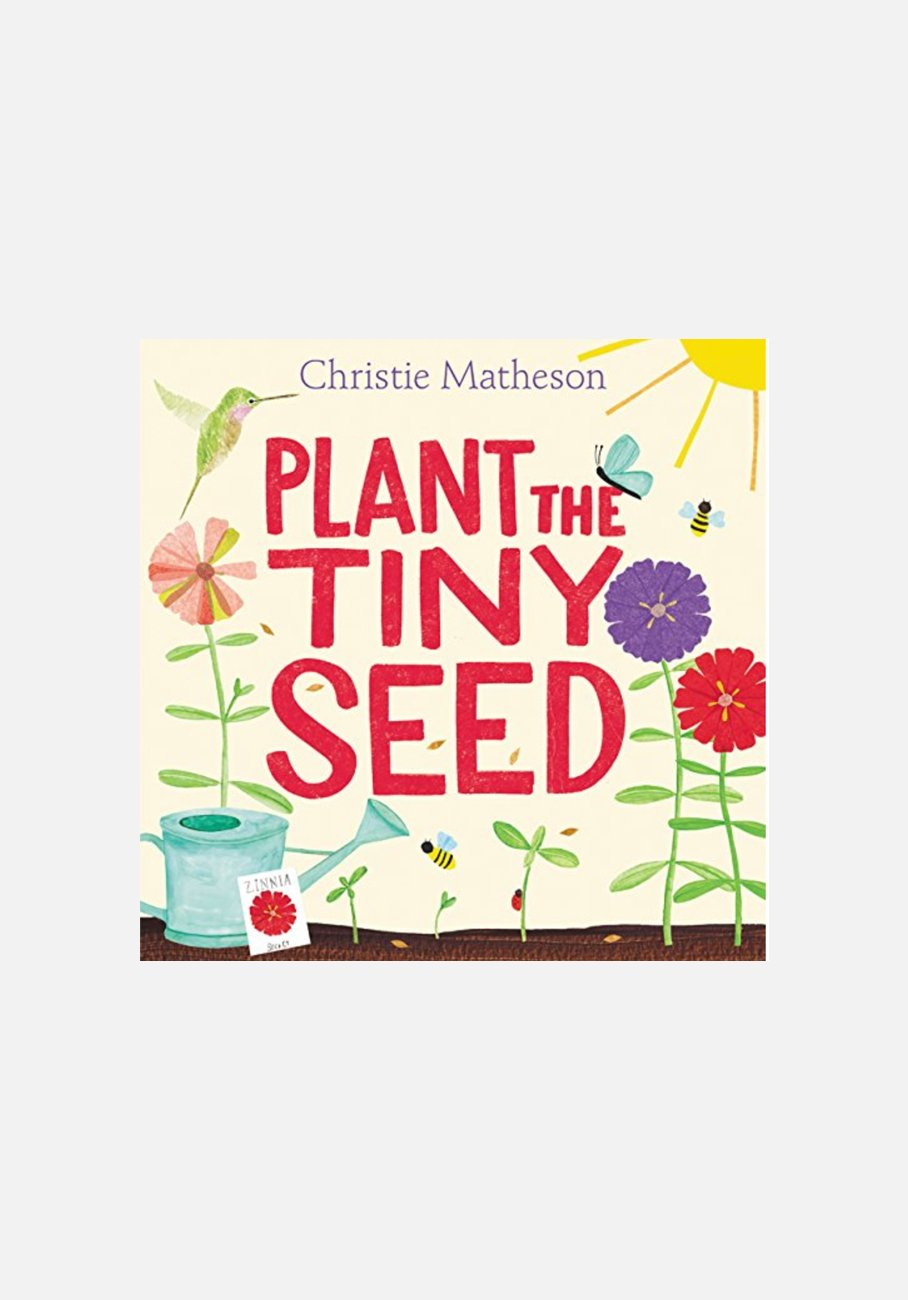 'Plant the Tiny Seed' by Christie Matheson