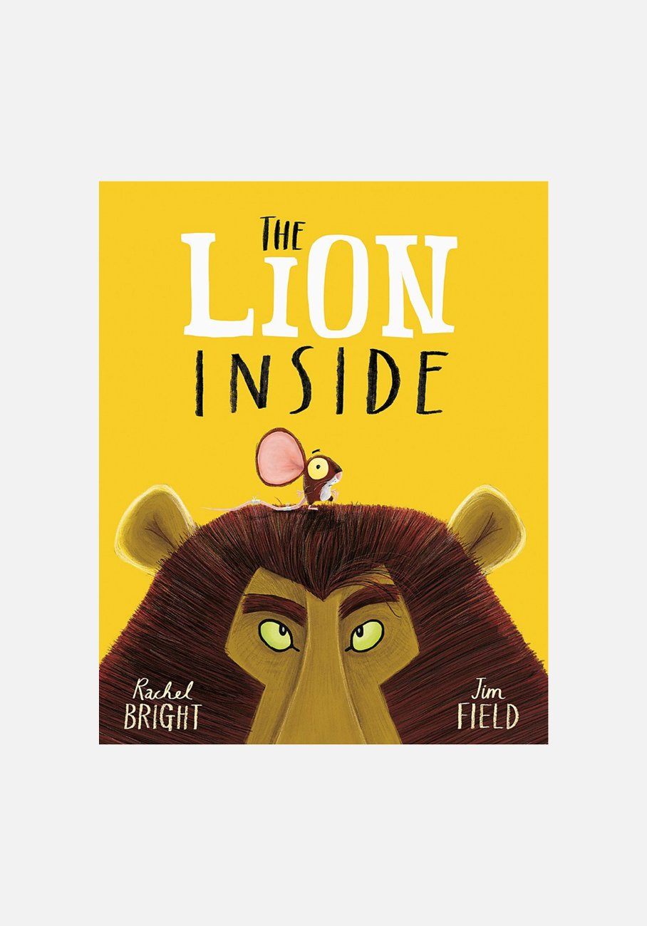'The Lion Inside' By Rachel Bright
