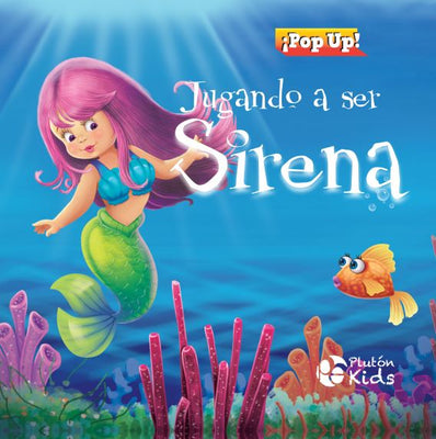 Jugando a Ser Sirena Pop Up