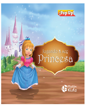 Jugando a Ser Princesa Pop Up