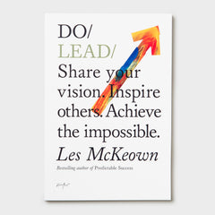 Do Lead - Share your vision. Inspire others. Achieve the impossible by Les McKeown