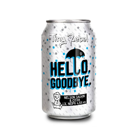 Tiny Rebel Hello. Goodbye.