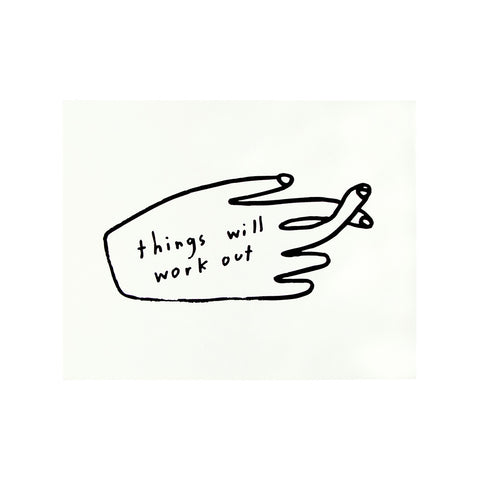Things Will Work Out Print, People I've Loved
