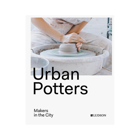 Urban Potters – Makers In The City, Ludion