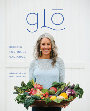 Glō: Recipes for Inner Radiance