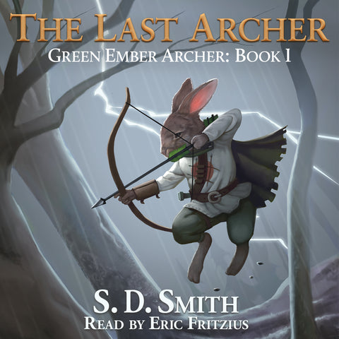 The Last Archer (Green Ember Archer Book I) - Audiobook Download