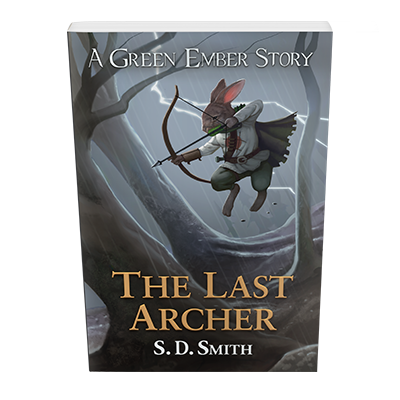 The Last Archer - A Green Ember Story - Special Edition!  Includes opening chapters of The Green Ember Book III: Ember Rising