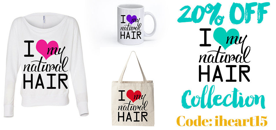 20% Off I love my Natural Hair tees and shirts