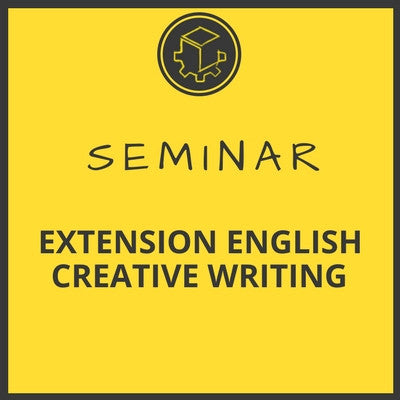 Seminar - English Extension Creative Writing