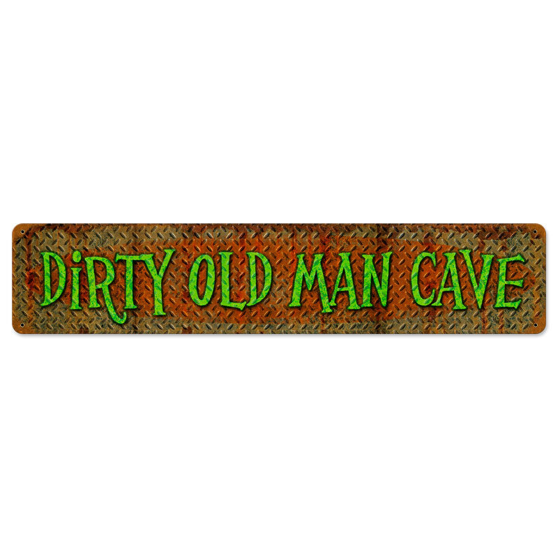 Dirty Old Man Cave Metal Sign - Man Cave Ideas