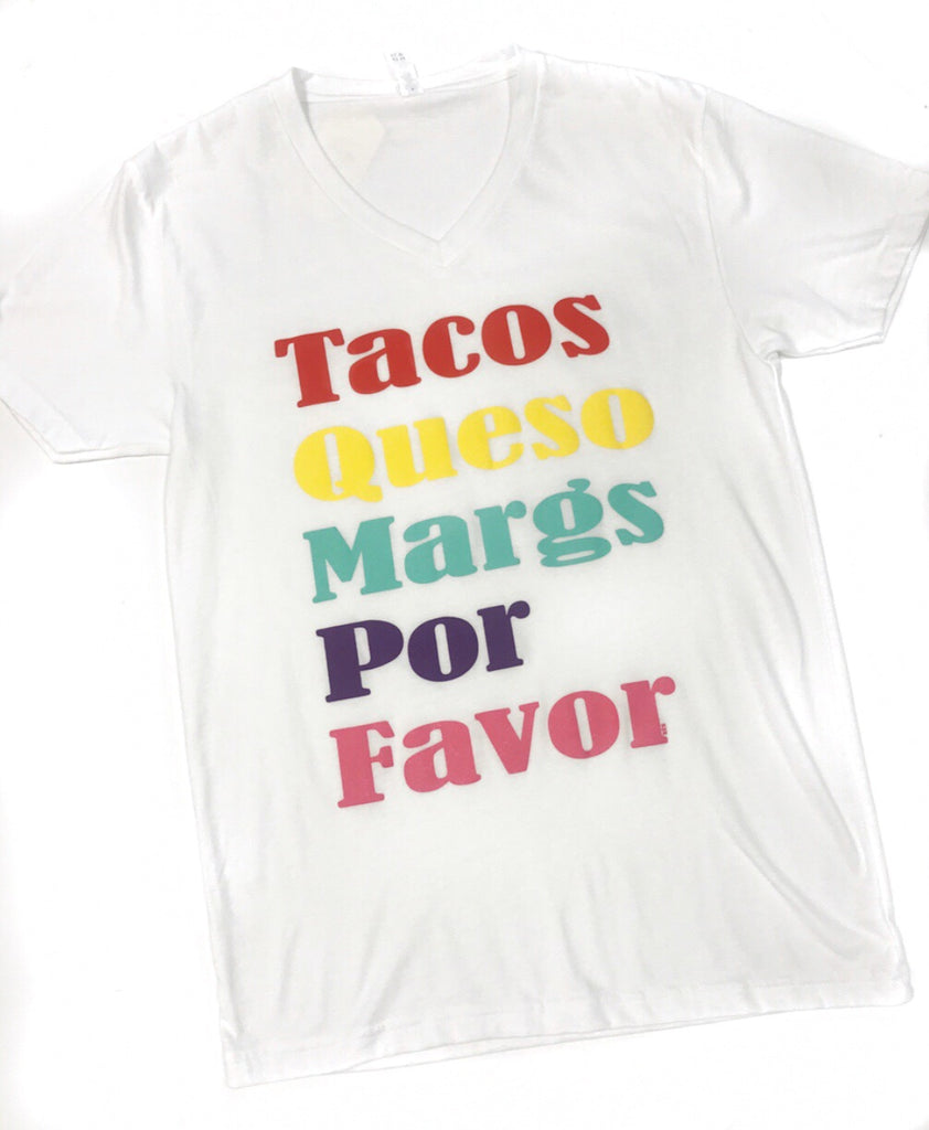 Tacos, Queso, Margs Tee