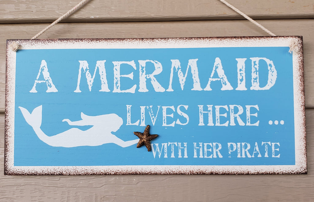 """A MERMAID LIVES HERE WITH HER PIRATE"" WOOD SIGN"