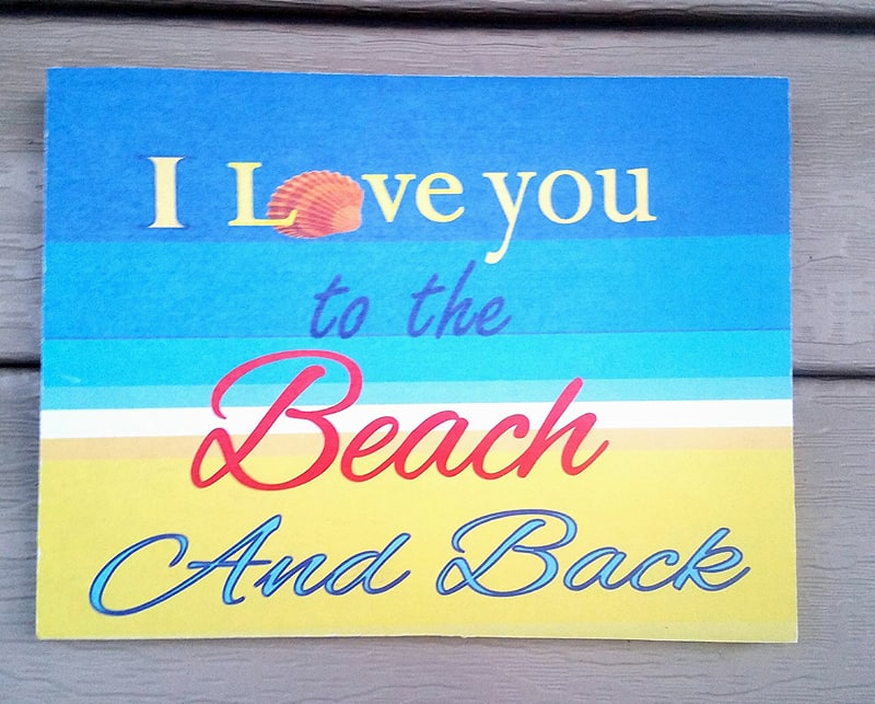"Love you to the Beach and Back   Wood Sign  8"" x 6"""