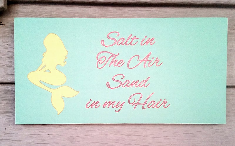 """SALT IN THE AIR SAND IN MY HAIR""   MERMAID  10"" x 5"" WOOD SIGN"