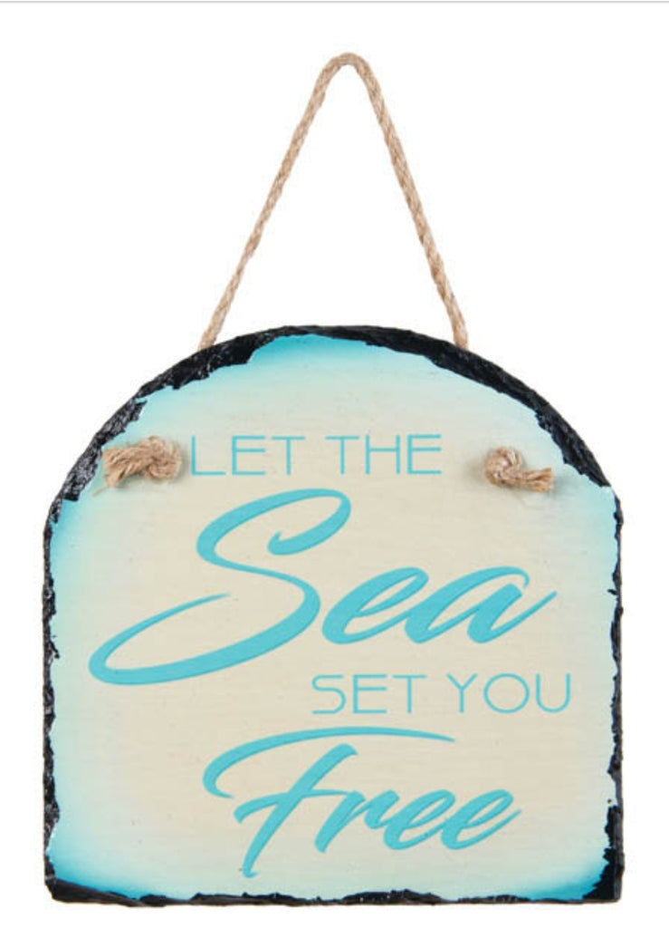 """LET THE SEA SET YOU FREE"" SLATE !"