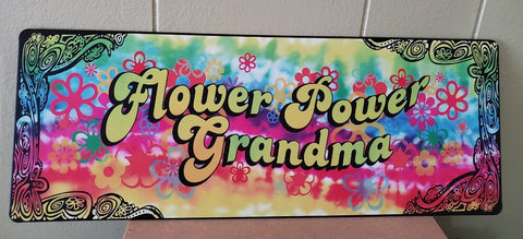"* ""FLOWER POWER GRANDMA"" * 16"" X 6"" METAL SIGN"