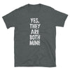 Yes, They Are Both Mine - Twin Parenting Gray T-Shirt