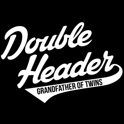 Double Header - Grandfather of Twins Shirt