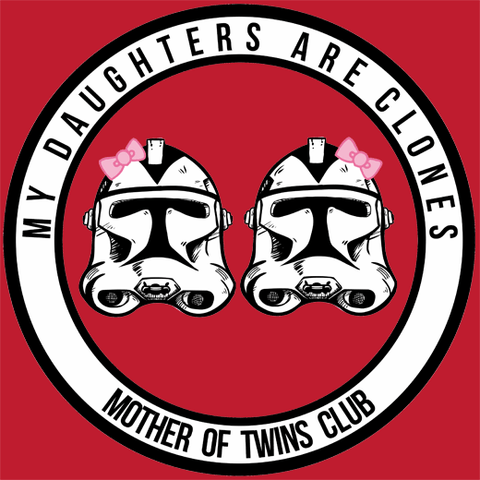 My Daughters Are Clones T-Shirt (for Moms)