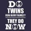 Do twins run in my family? They do now T-Shirt