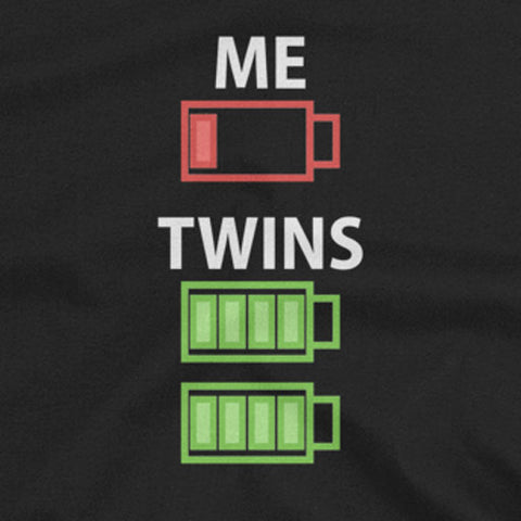Low Battery Twins T-Shirt (for Dad, Mom, and all Twin Parents)